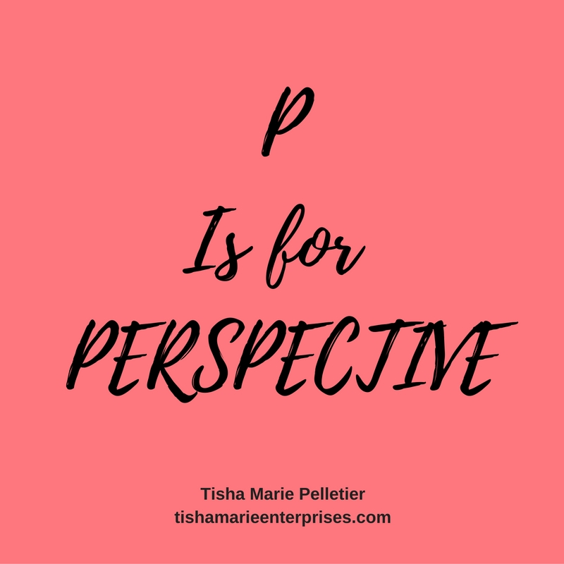 P is for Perspective