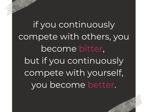 Rule of Life Lesson #110: You are your only competition.