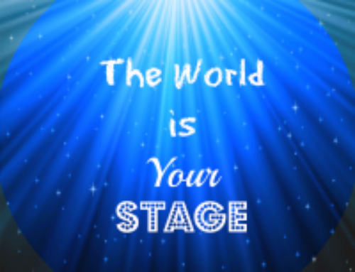 Rule of Life Lesson #127: The world is your stage.